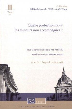 Quelle protection pour les mineurs non accompagnés ? Actes du colloque du 21 juin 2018 - irjs - 9782919211913 -