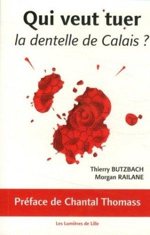 Qui veut tuer la dentelle de Calais ? - Editions Les Lumières de Lille - 9782952430586 -