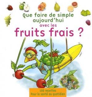 Que faire de simple aujourd'hui avec les fruits frais ? - Chronoprint - 9782952984225 -