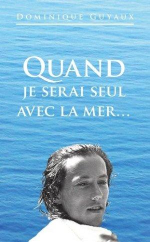 Quand je serai seul avec la mer - Editions Biovie - 9782953562453 -