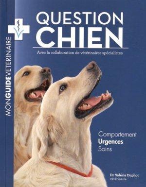 Question Chien, Mon guide vétérinaire - awax productions - 9782955090107 -