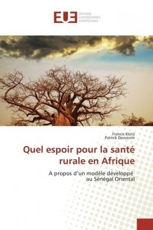 Quel espoir pour la santé rurale en Afrique - editions universitaires europeennes - 9783639526356 -