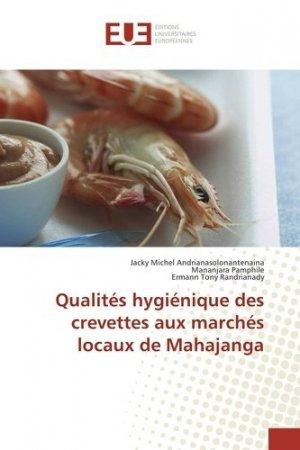 Qualités hygiénique des crevettes aux marchés locaux de Mahajanga - universitaires europeennes - 9783841729507 -