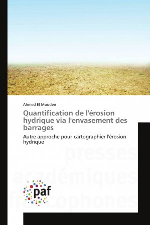 Quantification de l'érosion hydrique via l'envasement des barrages - presses académiques francophones - 9786202360081 -