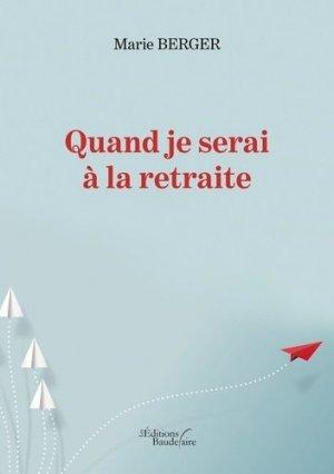 Quand je serai à la retraite - Editions Baudelaire - 9791020327475 -