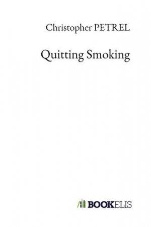 Quitting Smoking - Bookelis - 9791022783682 -