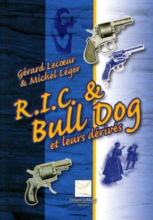 R.I.C. et Bull Dog. Et leurs dérivés - Editions Crépin-Leblond - 9782703003182 -