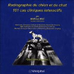 Radiographie du chien et du chat 101 cas cliniques interactifs - med'com - 9782914738644 -