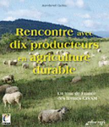 Rencontre avec dix producteurs en agriculture durable  - educagri - 9782844447029 -