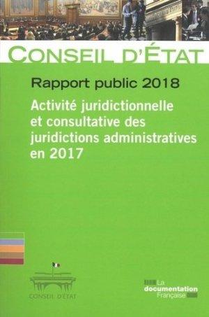 Rapport public 2018. Activité juridictionnelle et consultative des juridictions administratives en 2017 - La Documentation Française - 9782111456686 -