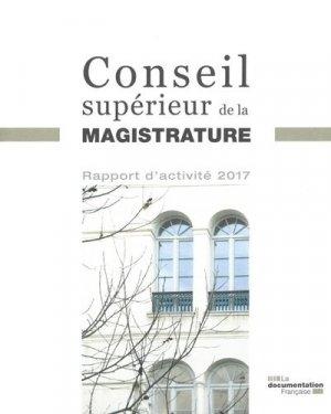 Rapport d'activité 2017 du Conseil supérieur de la magistrature - La Documentation Française - 9782111456907 -