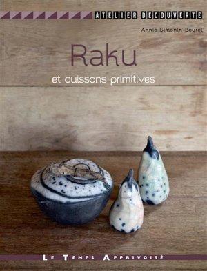 Raku et cuissons primitives - le temps apprivoise - 9782299003511 -
