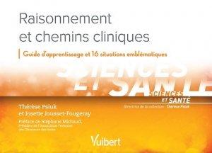 Raisonnement et chemins cliniques - vuibert - 9782311660036 -