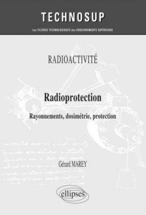 Radioprotection - Radioactivité - Rayonnements, dosimétrie, protection (niveau B) - ellipses - 9782340001237