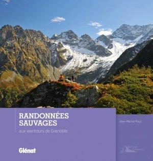 Randonnées sauvages autour de Grenoble - glenat - 9782723495110
