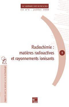 Radiochimie : matière radioactive et rayonnements ionisants - lavoisier / tec et doc - 9782743003913 -