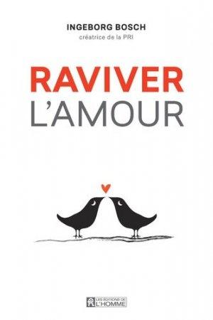 Raviver l'amour - de l'homme - 9782761945813 -