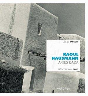 Raoul Hausmann après Dada - Editions Mardaga - 9782804701949 -