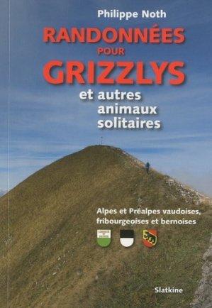 Randonnées pour grizzlys et autres animaux solitaires - slatkine - 9782832108093 -