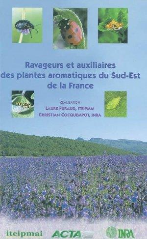 Ravageurs et auxiliaires des plantes aromatiques du sud-est de la France - acta / inra / iteipmai - 9782857942108 -