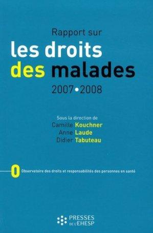 Rapport sur les droits des malades 2007-2008 - presses de l'ehesp - 9782859529871 -