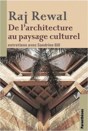 Raj Rewal. De l'architecture au paysage culturel - parentheses - 9782863643532 -