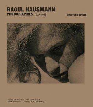 Raoul Hausmann Photographies 1927-1936 - point du jour - 9782912132871 -