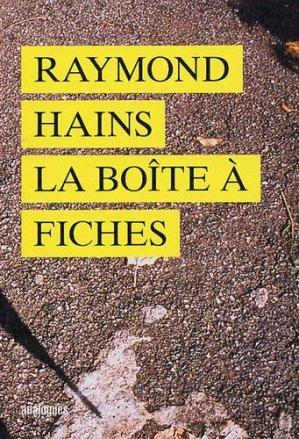 Raymond Hains, la Boîte à fiches - Analogues - 9782915772104 -