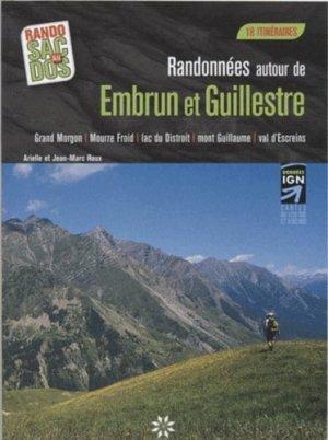 Randonnées autour de Embrun et Guillestre - Trois Châteaux Editions - 9782918044079 -