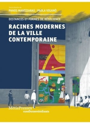 Racines modernes de la ville contemporaine - metispresses - 9782940563531 -