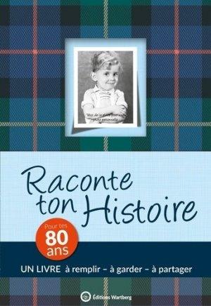 Raconte ton histoire. Pour tes 80 ans - Editions Wartberg - 9783831329618 -