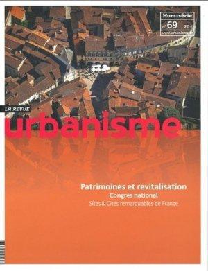 Revue Urbanisme Hors-série N° 69, septembre 2019 : Patrimoines et revitalisation. Congrès national Sites & Cités remarquables de France - Revue Urbanisme - 3663322105647 -