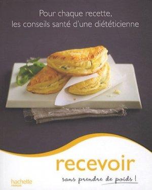 Recevoir sans prendre de poids ! - Hachette - 9782012380745 -