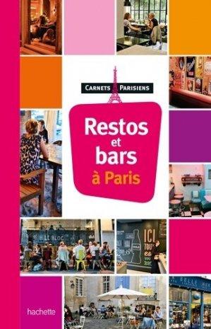 Restos et bars à Paris - Hachette - 9782012454491 -