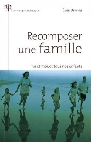 Recomposer une famille. Toi et moi, et tous nos enfants - Larousse - 9782035842848 -