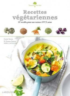 Recettes végétariennes. Pour une cuisine 100% saine - Larousse - 9782035904249 -