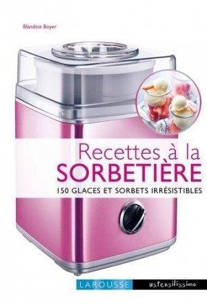 Recettes à la sorbetière - Larousse - 9782035906830 -