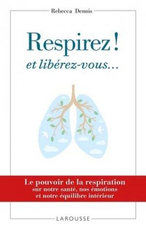 Respirez ! et libérez-vous... - larousse - 9782035934420
