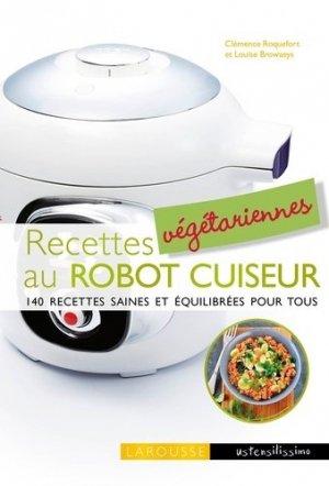 Recettes végétariennes au robot cuiseur - Larousse - 9782035948359 -