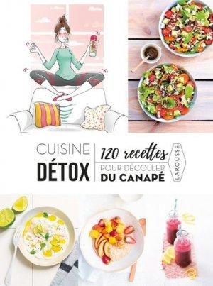 Recettes detox  120 recettes pour décoller du canapé - larousse - 9782035950154 -