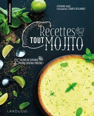 Recettes tout mojito. 25 façons de cuisiner votre cocktail préféré ! - Larousse - 9782035954923 -