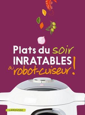 Recettes inratables robot cuiseur plats du soir - larousse - 9782035973986 -