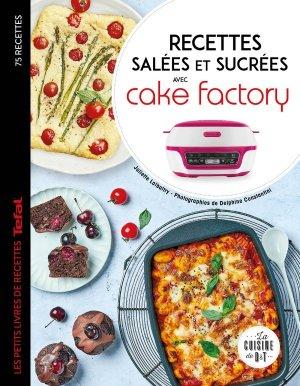 Recettes salées et sucrées avec cake factory - dessain et tolra - 9782035986368 -