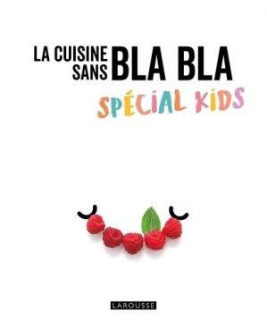 Recettes spécial Kids sans blabla - Larousse - 9782035995551 -