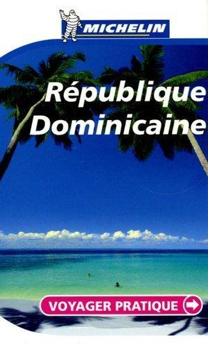 République Dominicaine. Edition 2006 - Michelin Editions des Voyages - 9782067109957 -