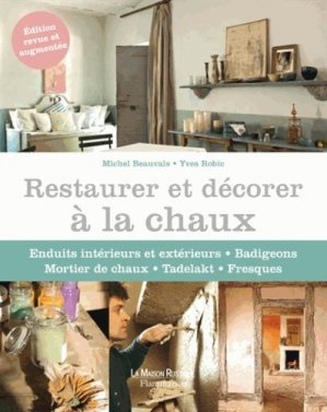Restaurer et décorer à la chaux - flammarion - 9782081303515 -