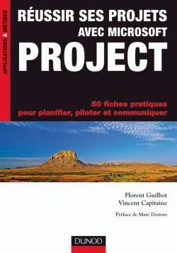 Réussir ses projets avec Microsoft Project - Dunod - 9782100523757 -