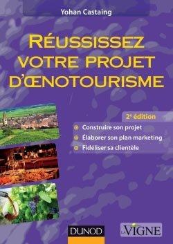 Réussissez votre projet d'oenotourisme - dunod - 9782100590148
