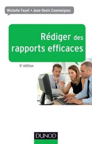 Rédiger des rapports efficaces. 5e édition - Dunod - 9782100721252 -