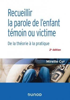 Recueillir la parole de l'enfant témoin ou victime - dunod - 9782100794669 -